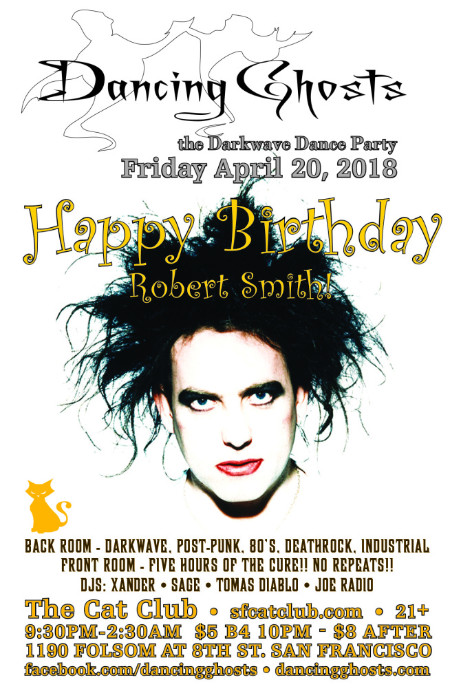ROBERT SMITH BIRTHDAY PARTY! 04-20-18 - Dancing Ghosts